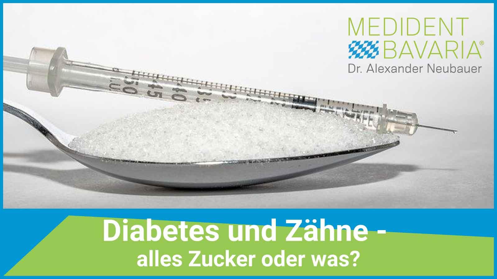 Diabetes und Zähne- alles Zucker oder was?