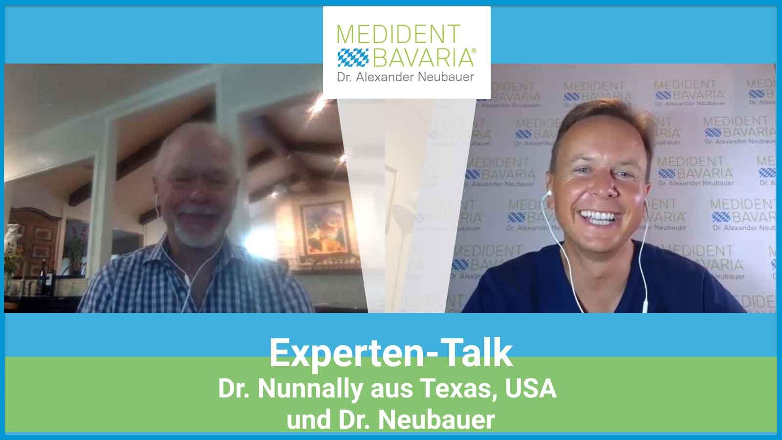 Experten-Talk Dr. Nunnally, Texas, USA und Dr. Neubauer